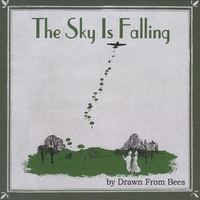 Drawn From Bees | The Sky Is Falling