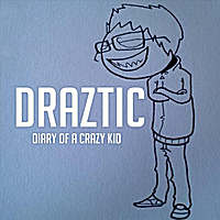 Draztic Music | Diary of a Crazy Kid