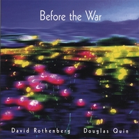 David Rothenberg &  Douglas Quin | Before the War