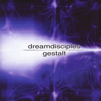 Dream Disciples | Gestalt (LIVE IMPORT)