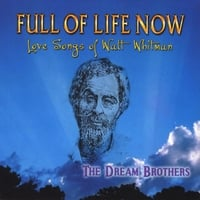 The Dream Brothers | Full Of Life Now- Love Songs Of Walt Whitman