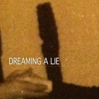 Dreaming A Lie | It's Raining In My Truck