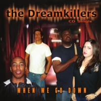 The Dreamkillers | When We Go Down