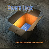 Various Artists | Dream Logic: The Echoes Living Room Concerts Volume 16