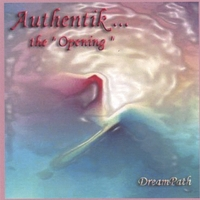 "DreamPath | Authentik ... The "" Opening """