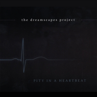 The Dreamscapes Project | Pity In A Heartbeat