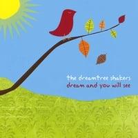 The Dreamtree Shakers | Dream and You Will See