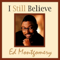 Dr. Ed Montgomery & The Abundant Life Cathedral Choir | I Still Believe