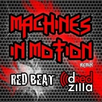 Dredzilla | Red Beat: Machines in Motion (Remix)