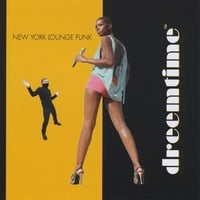 Dreemtime | New York Lounge Funk