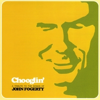 Various Artists | Chooglin': A Tribute to the Songs of John Fogerty
