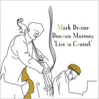 Mark Dresser and Denman Maroney | Live in Concert