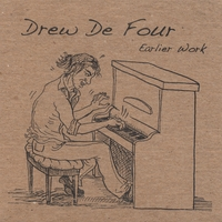 Drew De Four | Earlier Work