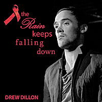 Drew Dillon | And the Rain Keeps Falling Down