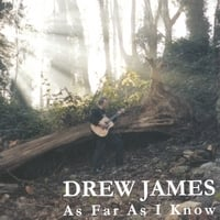 Drew James | As Far As I Know