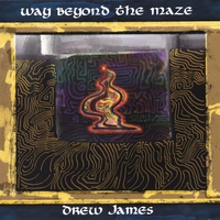 Drew James | Way Beyond the Maze