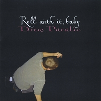 Drew Paralic | Roll With It, Baby