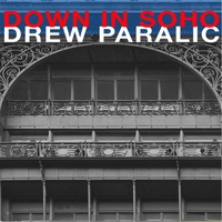 Drew Paralic | Down in Soho