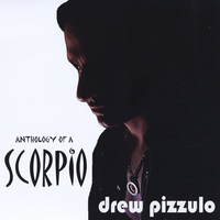 Drew Pizzulo | Anthology of A Scorpio