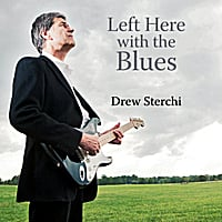 Drew Sterchi | Left Here With the Blues