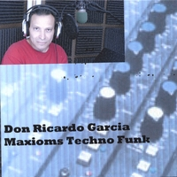 Don Ricardo Garcia Presents | Maxioms Techno Funk...