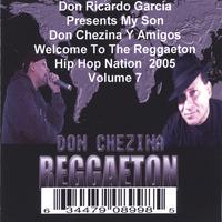 Don Ricardo Garcia | Presents Welcome To The Reggaeton Hip Hop Nation 2005 Volume 7