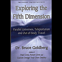 Dr. Bruce Goldberg | Fifth Dimension Travel