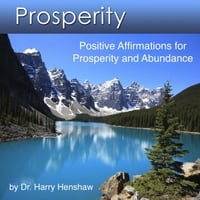 Dr. Harry Henshaw | Prosperity  (Positive Affirmations for Prosperity and Abundance)