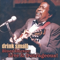 Drink Small | Blues Doctor: Live & Outrageous!