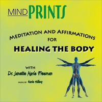 Dr. Janette Marie Freeman | Meditation and Affirmations for HEALING THE BODY