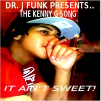 Dr J Funk and the All Stars | The Kenny G. Song (It Ain't Sweet)