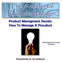 Dr. Jim Anderson | Product Management Secrets: How to Manage a Product