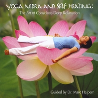 Dr. Marc Halpern | Yoga Nidra and Self Healing: the Art of Conscious Deep Relaxation