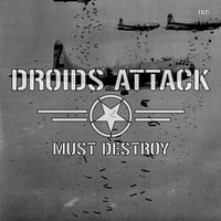 Droids Attack | Must Destroy