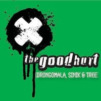 The Good Hurt | Drongomala, Sinik and Tree