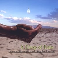 A Drop Of Rain | Songs Of Strength And Hope For Darfur