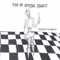 The Dr. Orphyus Project | Opaque Imagery