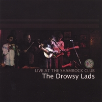 The Drowsy Lads | Live At the Shamrock Club