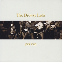 The Drowsy Lads | Pick It Up