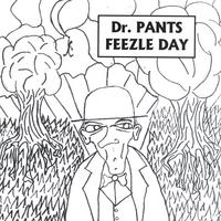 Dr. Pants | Feezle Day