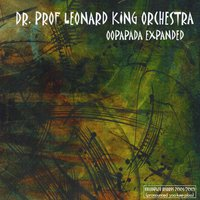 Dr. Prof. Leonard King Orchestra | Oopapada Expanded