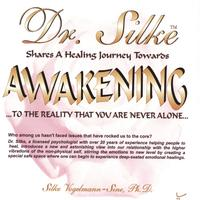 Dr. Silke | Awakening to the Reality That You Are Never Alone