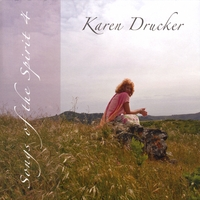 Karen Drucker | Songs Of The Spirit 4