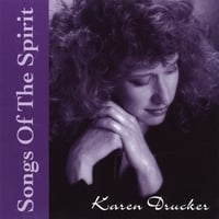 Karen Drucker | Songs of The Spirit I