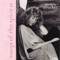 Karen Drucker | Songs Of The Spirit II
