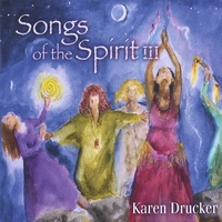 Karen Drucker | Songs Of The Spirit III
