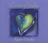 Karen Drucker | The Heart Of Healing