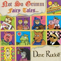 Dave Rudolf | Not So Grimm Fairy Tales