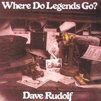 Dave Rudolf | Where Do Legends Go?
