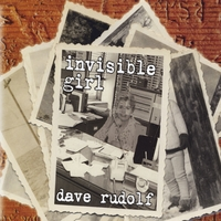 Dave Rudolf | Invisible Girl
